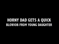 cute daughter sucking her dad!